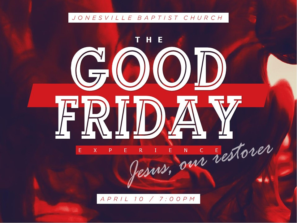 The Good Friday Experience